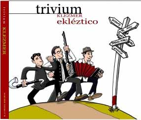 "Trivium Klezmer Nuevo disco ""EKLÉZTICO"""
